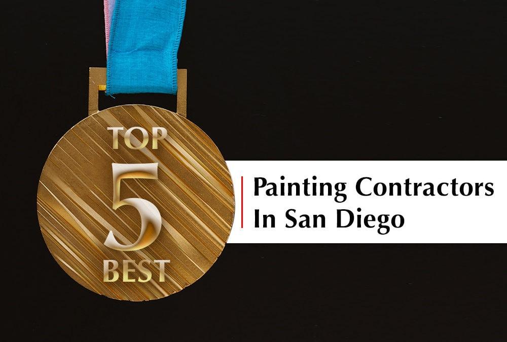 Top 5 Painting Contractors in San Diego, Best Painting Contractors in San Diego, Best Painting Companies in San Diego,